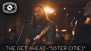 "The Rye Room Sessions - The Get Ahead ""Sister Cities"" LIVE"