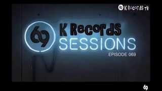 69K Sessions 069.1 - Hosted By Kris W 69