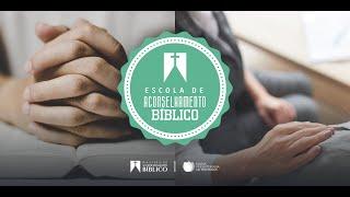 Escola de Aconselhamento Bíblico | Curso: Dinâmica da Mudança Bíblica