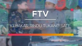 FTV SCTV - Kebakar Rindu Tukang Sate