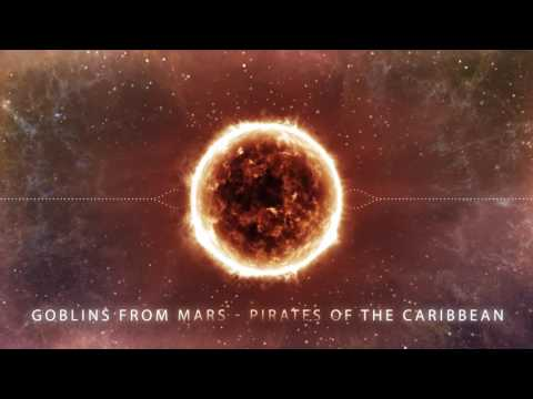 Goblins From Mars - Pirates of the Caribbean