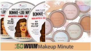 The Balm Bonnie-Lou Manizer is COMING! NEW Highlighters from Makeup Revolution!   Makeup Minute