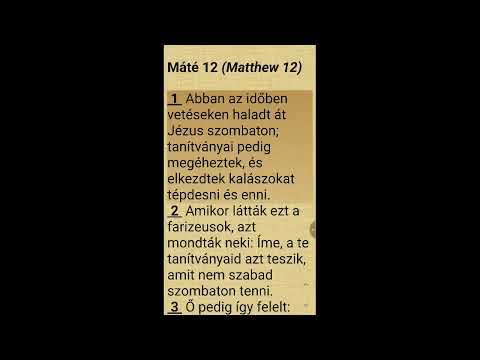 Máté evangéliuma - 12. fejezet (olvasás és magyarázat)