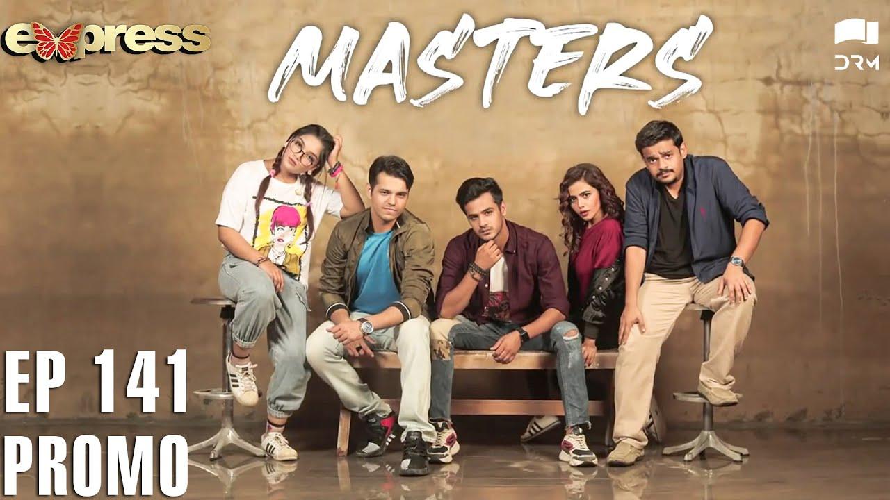 Pakistani Drama | Masters - Episode 141 Promo | IAA1O | Express TV