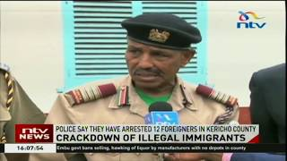 Police arrest 12 illegal immigrants in Kericho county