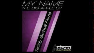 My NamE - The Big Apple (Teddy Berbelli Remix)