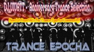 DJ VIVATT    Anniversary Trance Selection Special Guest Mix For Trance Epocha Community