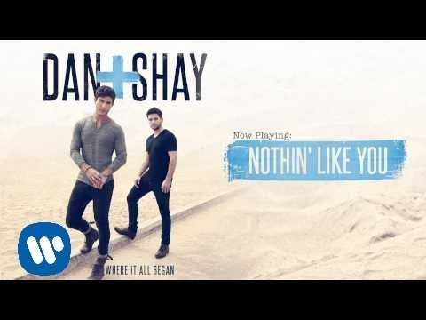 Dan + Shay - Nothin' Like You (Official Audio)