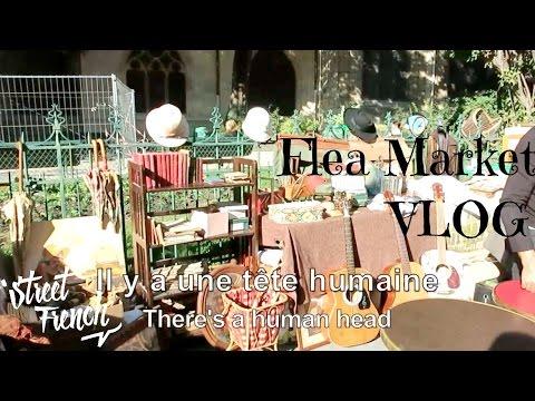 Paris Flea Market Vlog - French/English Subtitles | StreetFrench.org
