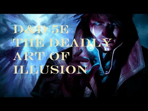 d d 5e the deadly art of illusion youtube