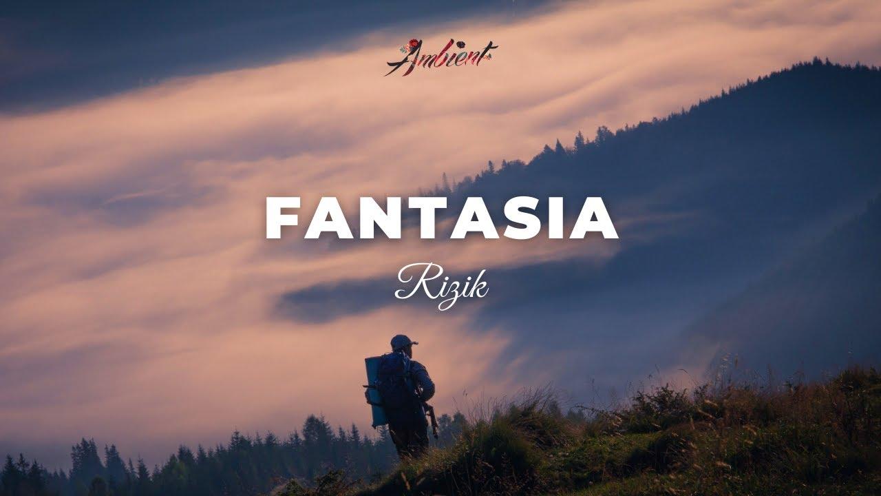 Rizik - Fantasia [relaxing classical ambient]
