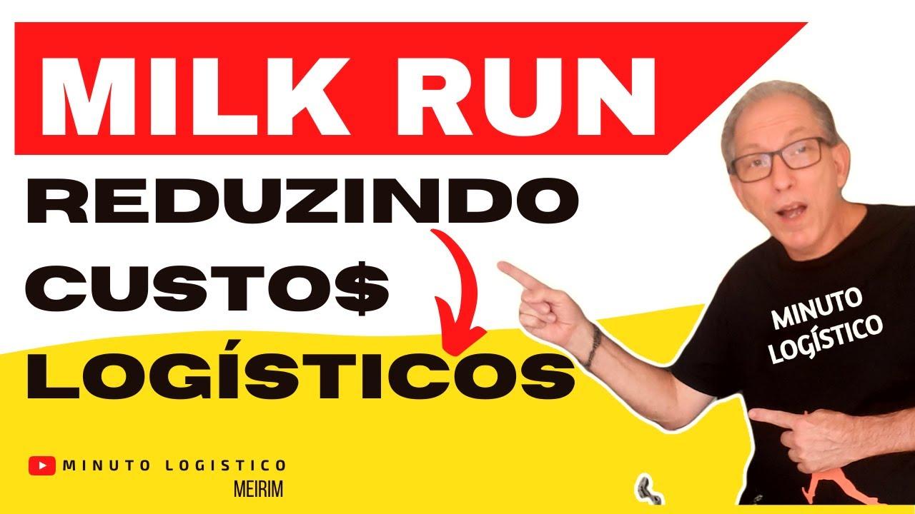 MILK RUN: Uma forma inteligente de reduçao de custos