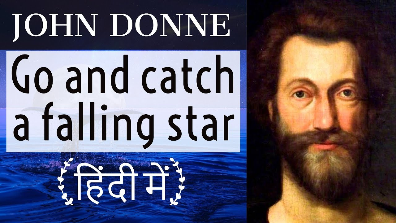 English Poems for competitive exams – Go and catch a falling star by Poet John Donne