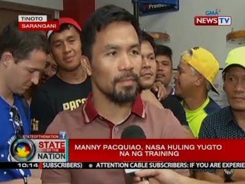 SONA: Manny Pacquiao, nasa huling yugto na ng training para sa kanyang laban kay Jeff Horn