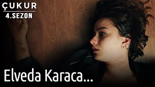Çukur 4. Sezon 32. Bölüm - Elveda Karaca..