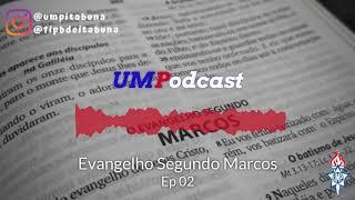 UMPodcast - Episódio 02 |Marcos 1.1-13| Sem. Samuel Sousa