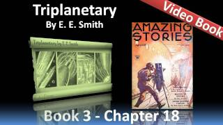 Chapter 18 - Triplanetary by E. E. Smith - The Specimens Escape(, 2012-02-07T08:40:21.000Z)