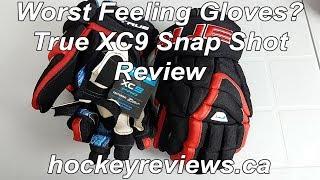 True XC9 Hockey Gloves Snap Shot Review, Worst Feeling Gloves Ever?