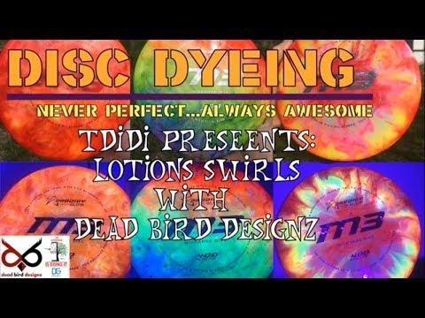 Disc Golf Dyeing - Lotion Swirls With Dead Bird Designz