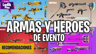 RECOMMENDATIONS EVENT WEAPONS AND HEROES (ANNIVERSARY CALL) FORTNITE SAVE THE WORLD