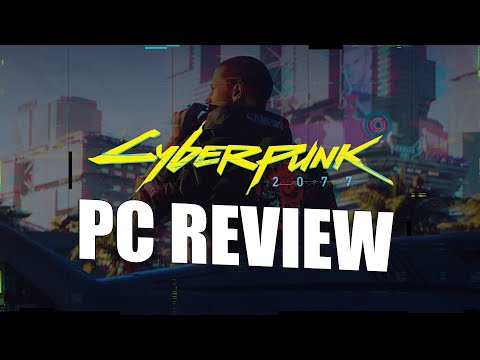 Cyberpunk 2077 PC Review - The Way It's Meant To Be Experienced
