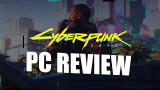 Cyberpunk 2077 PC Review - The Way It's Meant To Be Experienced (Video Game Video Review)