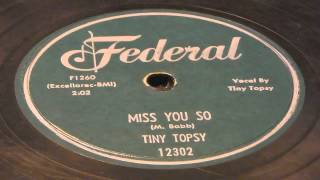 Miss You So - Tiny Topsy (Federal)