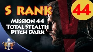 Metal Gear Solid V The Phantom Pain - S RANK Walkthrough (Mission 44 TOTAL STEALTH PITCH DARK)
