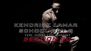 Kendrick Lamar FEAT. ScHoolboy Q - The Spiteful Chant w/ Lyrics   ALBUM - Section.80