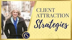 CLIENT ATTRACTION - STRATEGIES TO BRING IN IDEAL, HIGH PAYING CLIENTS