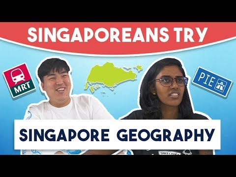 Singaporeans Try: Singapore Geography Challenge