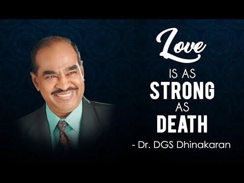 Love Is As Strong As Death | Dr. D.G.S. Dhinakaran