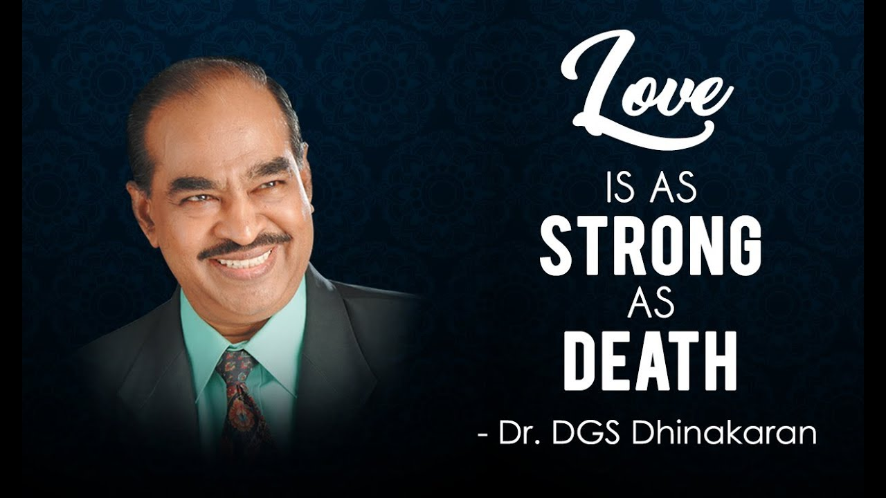 Love Is As Strong As Death | Dr. D.G.S. Dhinakaran