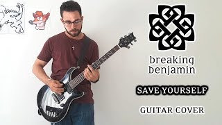 Breaking Benjamin - Save Yourself (Guitar Cover)