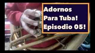 Adornos Para Tuba - Ep.  05 (Recopilación de adornos de Episodios. 1-4)
