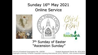 Alloway Parish Church Online Service - 7th Sunday of Easter, 16th May 2021