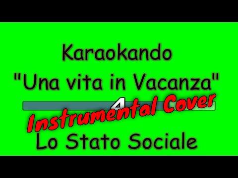 Karaoke Italiano - Una vita in Vacanza - Lo stato sociale ( Testo )