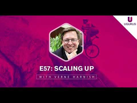 E57 Scaling Up With Verne Harnish