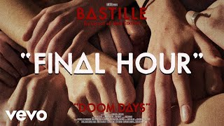 Bastille - Final Hour (Visualiser)