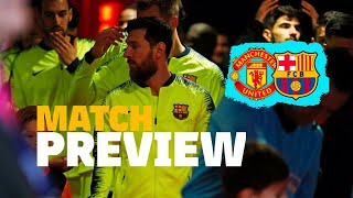 MANCHESTER UNITED 0–1 BARÇA | Match preview