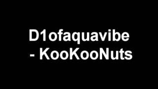D1ofaquavibe - Koo Koo Nuts