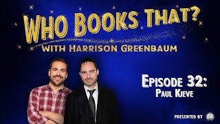 Who Books That? w/ Harrison Greenbaum, Ep. 32: PAUL KIEVE (w/ Matthew James Thomas, Mario the Maker)
