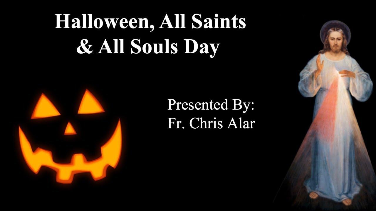 Halloween 5 Streaming Fr.Explaining The Faith Halloween All Saints All Souls Day Youtube
