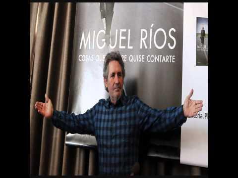 Cosas que siempre quise contarte - Miguel Ríos