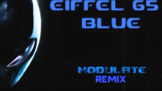 eiffel 65 i m blue da ba dee modulate monsta remix