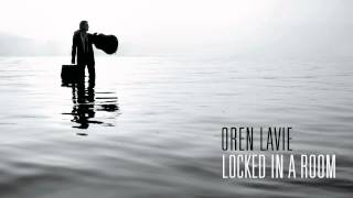 Oren Lavie | Locked In A Room