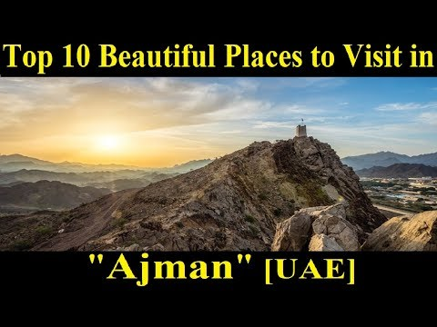 Top 10 Beautiful Places to visit in Ajman [UAE] - A Tour Through Images