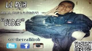 Lil Rob - Oldie (Ft. Mr. Sancho & OG Spanish Fly)