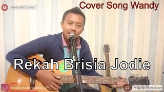 Rekah - Brisia Jodie (Cover Song By Wandi) Wandy Official Cover #Trending