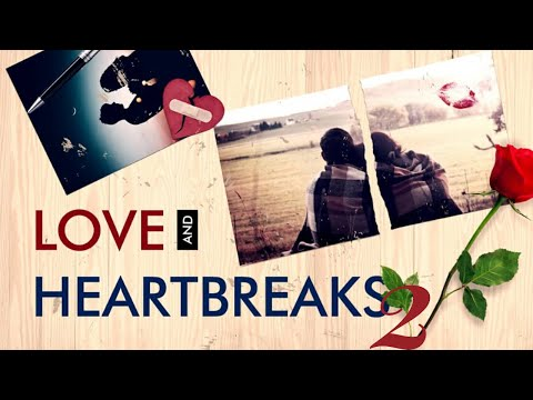 Love and Heartbreaks (Cont'd)